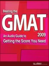 Beating the GMAT 2009 Edition (MP3): An Audio Guide to Getting the Score You Need